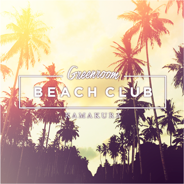 GREENROOM BEACH CLUB 2016年7月1日(金)OPEN!