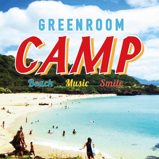 GREENROOM CAMP'16 第1弾アーティスト決定!