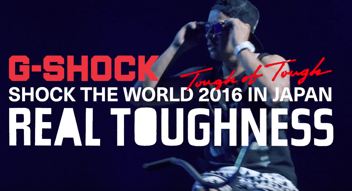 「G-SHOCK SHOCK THE WORLD 2016 IN JAPAN REAL TOUGHNESS」