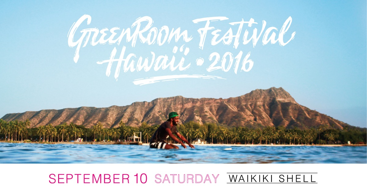 GREENROOM FESTIVAL Hawaii'16